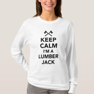Keep calm I'm a lumberjack T-Shirt