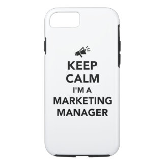 Keep calm I'm a marketing manager iPhone 7 Case