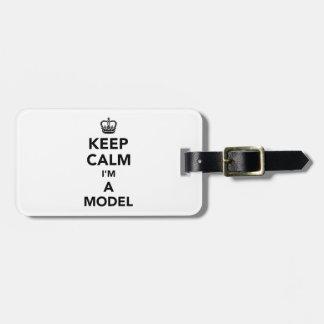Keep calm I'm a model Luggage Tag