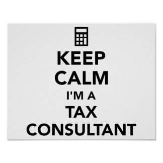 Keep calm I'm a tax consultant Poster