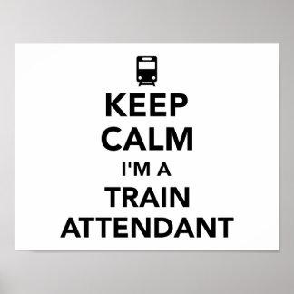 Keep calm I'm a train attendant Poster