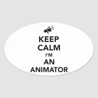 Keep calm I'm an animator Oval Sticker