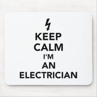 Keep calm I'm an electrician Mouse Pad