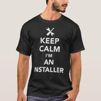 Keep calm I'm an installer T-Shirt