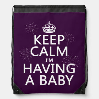 Keep Calm I m Having A Baby any color Drawstring Bags