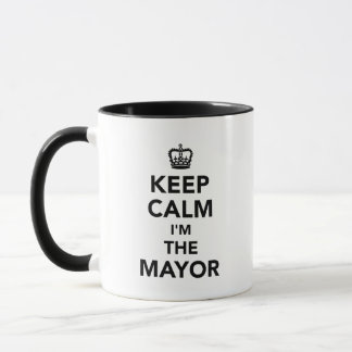 Keep calm I'm the mayor Mug
