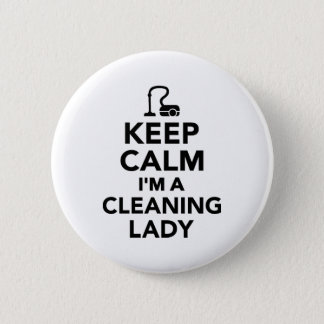 Keep calm I'm a cleaning lady 6 Cm Round Badge