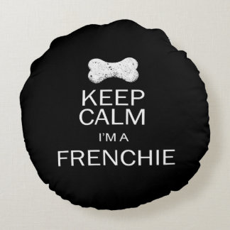 Keep Calm I'm a Frenchie(Fawn Frenchie) Round Cushion