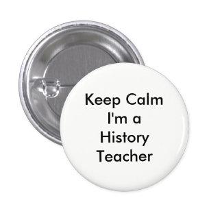 Keep Calm I'm a History Teacher Badge