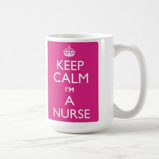 Keep Calm I'm A Nurse Mug
