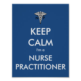 Keep Calm- I'm a Nurse Practitioner Poster