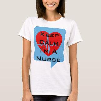 Keep Calm I'm a Nurse T-Shirt