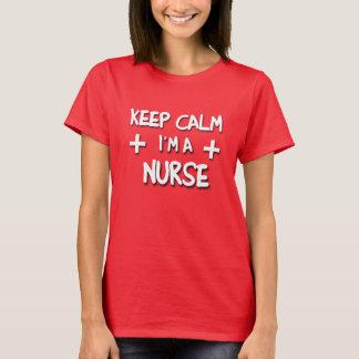 Keep Calm I'm a NURSE! T-Shirt