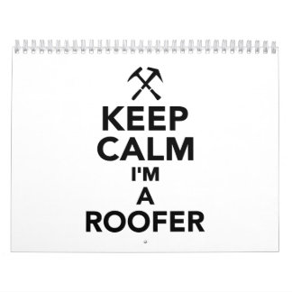 Keep calm I'm a Roofer Wall Calendars