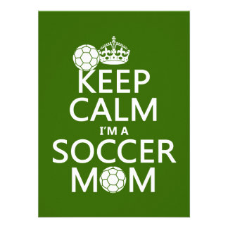 Keep Calm I'm a Soccer Mom (in any color) Announcements