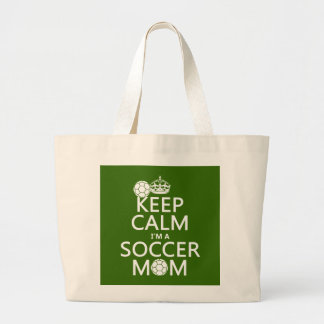 Keep Calm I'm a Soccer Mom (in any color) Large Tote Bag