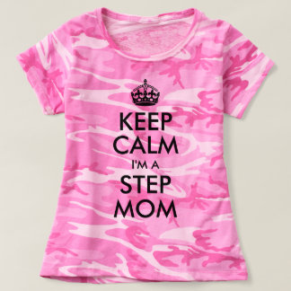 Keep Calm I'm a Step Mom T-Shirt