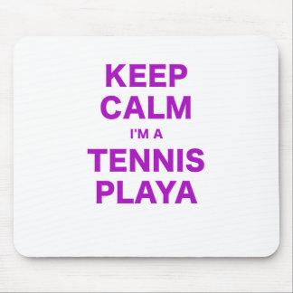 Keep Calm Im a Tennis Playa Mouse Pad