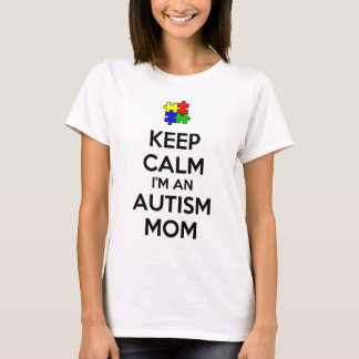 Keep Calm I'm an Autism Mom T-Shirt