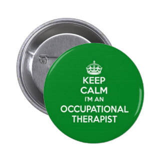 KEEP CALM I'M AN OCCUPATIONAL THERAPIST OT GIFT 6 CM ROUND BADGE
