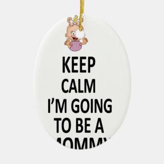 Keep Calm I'm Going To Be A Mommy Ceramic Oval Decoration