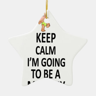 Keep Calm I'm Going To Be A Mommy Ceramic Star Decoration