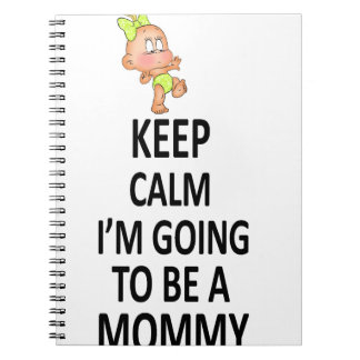 Keep Calm I'm Going To Be A Mommy Notebook