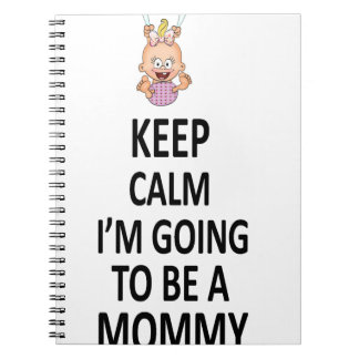Keep Calm I'm Going To Be A Mommy Notebooks