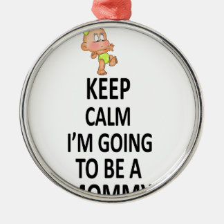 Keep Calm I'm Going To Be A Mommy Silver-Colored Round Decoration