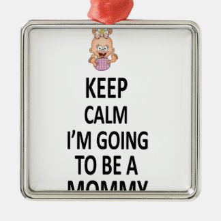 Keep Calm I'm Going To Be A Mommy Silver-Colored Square Decoration