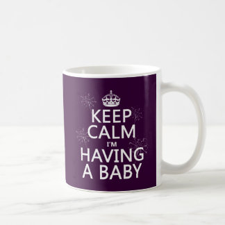Keep Calm I'm Having A Baby (any color) Basic White Mug