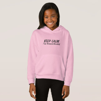 Keep Calm I'm homeschooled hooded sweater