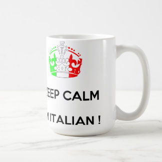 KEEP CALM I'M ITALIAN!!!! COFFEE MUG
