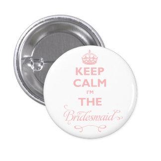 Keep Calm I'm The Bridesmaid Cute Wedding Name Tag Pin