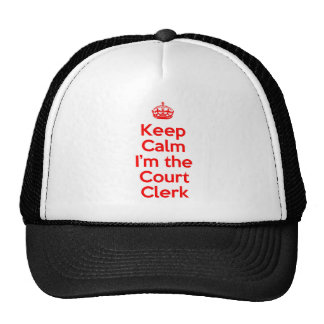 Keep Calm I'm the Court Clerk in Red Trucker Hat