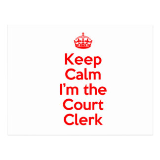 Keep Calm I'm the Court Clerk in Red Postcard