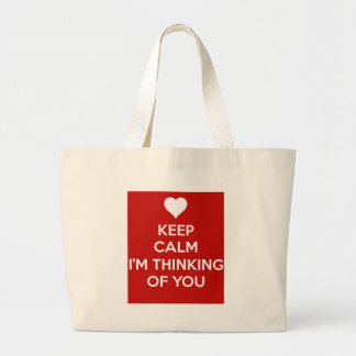 Keep Calm I'm Thinking of You Large Tote Bag
