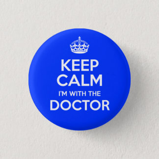 Keep Calm I'm With The Doctor (with crown) 3 Cm Round Badge