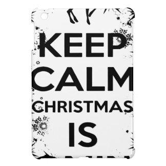 KEEP CALM IT CHRISMAS IS COMING.ai iPad Mini Cover