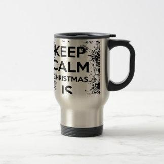 KEEP CALM IT CHRISMAS IS COMING.ai Travel Mug
