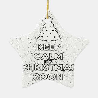 KEEP CALM IT IS CHRISMAS SOON.ai Ceramic Ornament