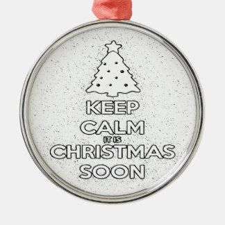 KEEP CALM IT IS CHRISMAS SOON.ai Metal Ornament