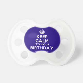 Keep Calm It s Your Birthday Pacifiers