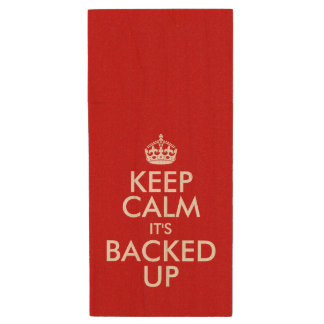KEEP CALM ITS BACKED UP WOOD USB 2.0 FLASH DRIVE