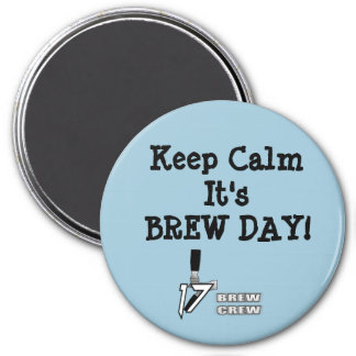 Keep Calm its Brew Day Magnet