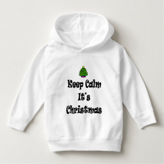Keep Calm Its Christmas and Tree Hoodie
