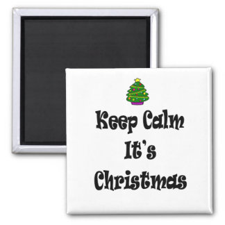 Keep Calm Its Christmas and Tree Magnet