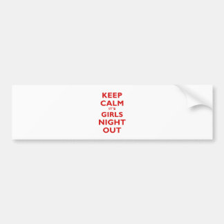 Keep Calm Its Girls Night Out Car Bumper Sticker