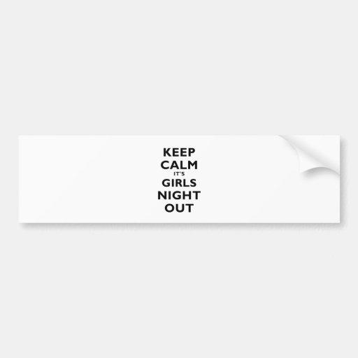 Keep Calm Its Girls Night Out Bumper Sticker
