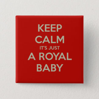 Keep calm it's just a royal baby 15 cm square badge